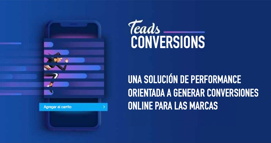 Teads presentó Teads Conversions e inRead Stories